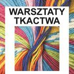 WARSZTATY TKACTWA s